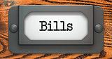 Bills  Inscription on Label Holder.