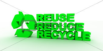 Three words together recycle, reduce , reduce.