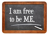 I am free to be ME