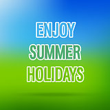 Enjoy Summer Holidays typographic design.
