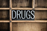 Drugs Concept Metal Letterpress Word in Drawer