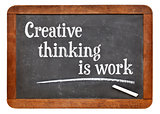 Creative thinking is work