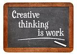 Creative thinking is work