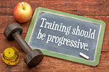 training should be progressive