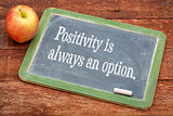 Positivity is always an option