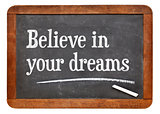 Believe in your dreams on blackboard