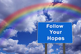 Billboard with inscription Follow Your Hopes
