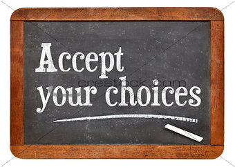 Accept your choices