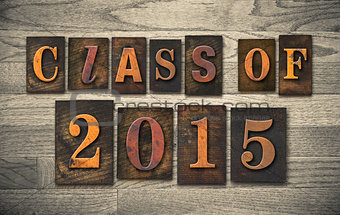 Class of 2015 Wooden Letterpress Type Concept