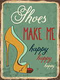 "Retro metal sign ""Shoes make me happy"""