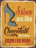 "Retro metal sign ""Shoes are like chocolate"""