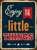 "Retro metal sign ""Enjoy the little things"""