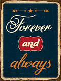 "Retro metal sign ""Forever and always"""