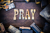 Pray Concept Wood and Rusted Metal Letters