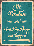 "Retro metal sign "" Be positive"""
