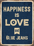 "Retro metal sign "" Happiness is love and blue jeans"""