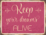 "Retro metal sign ""Keep your dreams alive"""