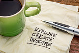 explore, create, inspire on napkin
