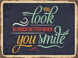 "Retro metal sign ""You look better when you smile"""