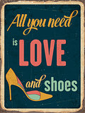 "Retro metal sign "" All you need is love and shoes"""