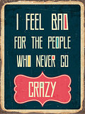 "Retro metal sign "" I feel bad"""