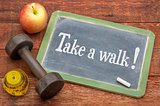 take a walk - fitness concept