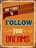 "Retro metal sign "" Follow your dreams"""
