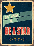 "Retro metal sign ""  be a star"""