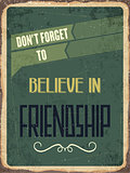 "Retro metal sign ""Believe in fiendship"""