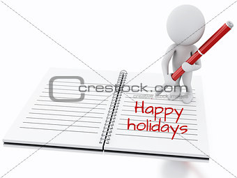 3d white people writing happy holidays  on notebook page.