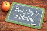 Every day is a lifetime on blackboard