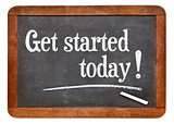 Get started today - motivation concept