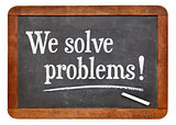 We solve problems - service marketing