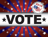 Vote 2016 Red White and Blue Stars Sun Rays and Banner