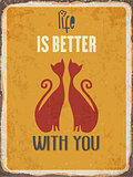"Retro metal sign ""Life is better with you"""