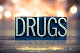 Drugs Concept Metal Letterpress Type