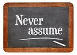 Never assume advice on blackboard