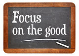Focus on the good - positivity concept