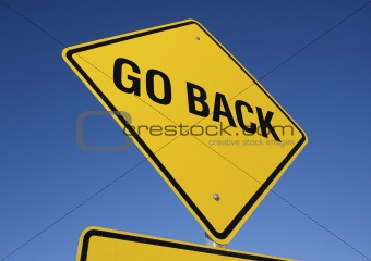 Go Back road sign.