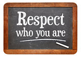 Respect who you are on blackboard