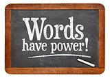 Words have power blackboard sign