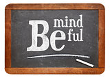 Be mindful blackboard sign