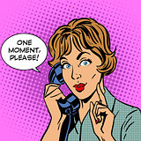 One moment please woman speaks phone