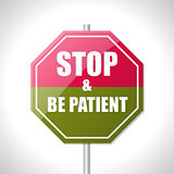 Stop and be patient bicolor traffic sign