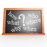 Where, When, What, Who, Why, How written with Chalk on Blackboar