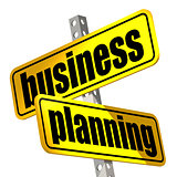 Yellow road sign with business planning word