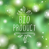 Bio product - label on blurred background.
