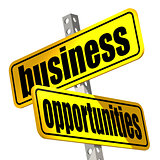 Yellow road sign with business opportunities word