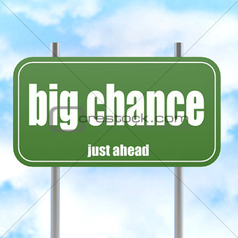 Green road sign with big chance word