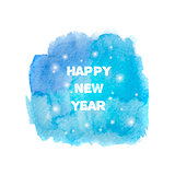 Happy New Year 2016 greeting card. Bright blue spot. Abstract stylish watercolor background.